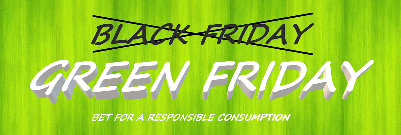 Le Black Friday c'est has been, le Green Friday est l'avenir